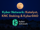 Kyber Network_ Katalyst, KNC Staking & KyberDAO